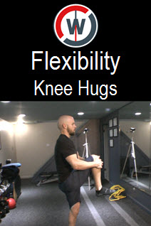 Dynamic Flexibility – Knee Hugs